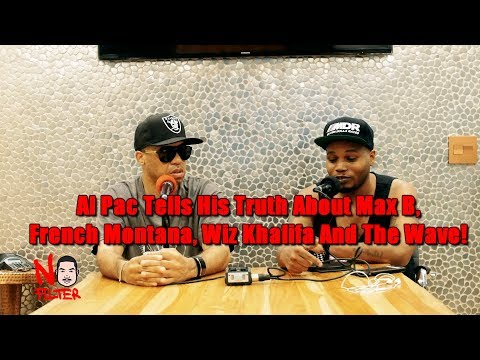 Al Pac Tells His Truth About Max B